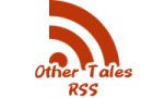 Subscribe to the Other Tales' RSS feed.